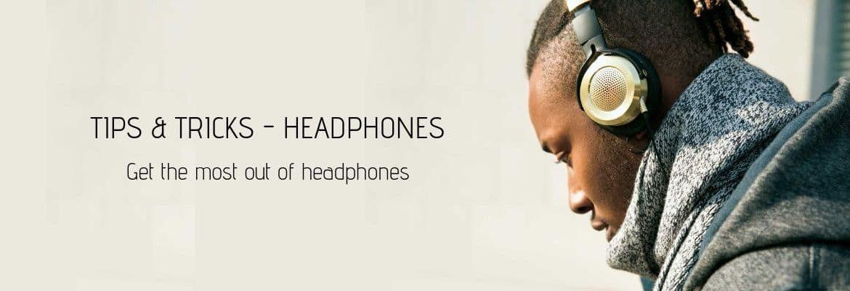TIPS & TRICKS - HEADPHONES-min